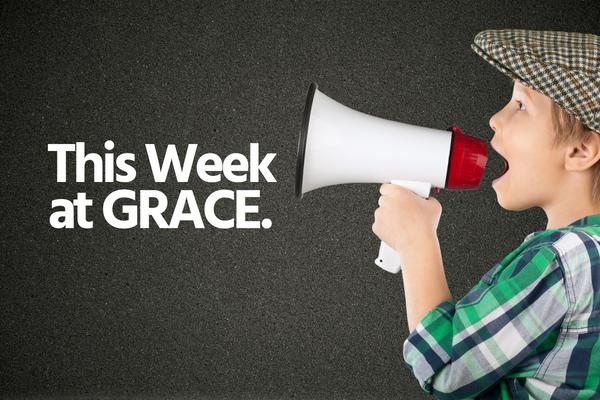 This Week at Grace